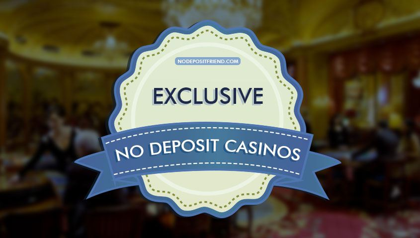 Exclusive No Deposit Bonuses