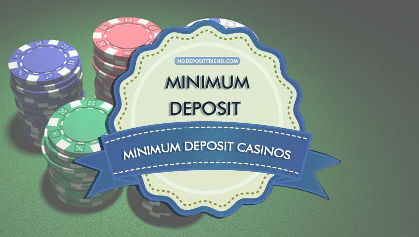 Minimum Deposit Casinos