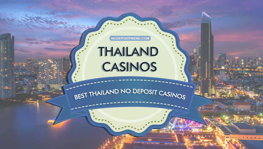 Thailand No Deposit Casinos